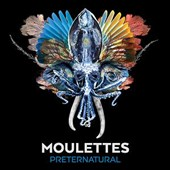 Moulettes: Preternatural [Deluxe Edition] *