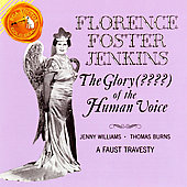 Florence Foster Jenkins- The Glory of the Human Voice