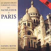 Le Grand Orgue Cavaille-Coll du Sacre-Coeur a Paris / Roth
