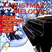 Thomas Vickery: 25 Christmas Melodies: Piano Instrumentals