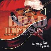Brad Thompson: 12 Songs Live
