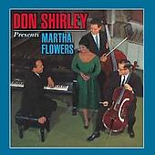 Don Shirley: Don Shirley Presents Martha Flowers