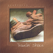 Acappella: Travelin' Shoes