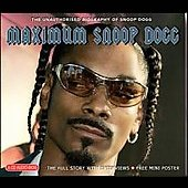 Snoop Dogg: Maximum Snoop Dogg: The Unauthorised Biography of Snoop Dogg