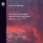 Haydn: Instrumental music on the Seven Last Words of our Redeemer on the Cross /  Laetitia Quartet