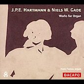 Hartmann, Gade: Works For Organ / Hans Fagius