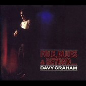 Davy Graham: Folk, Blues & Beyond... [Bonus Tracks] [Remaster]