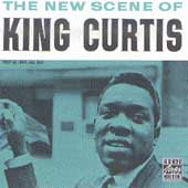 King Curtis: The New Scene of King Curtis