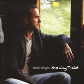 Mark Wright: One Way Ticket *