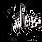 Dave Koz: At the Movies [Original]
