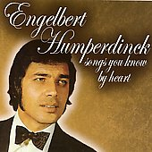 Engelbert Humperdinck (Vocal): Songs You Know by Heart