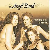 Angel Band: With Roots & Wings