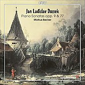 Jan Ladislav Dussek: Piano Sonatas Op 77, etc / Markus Becker