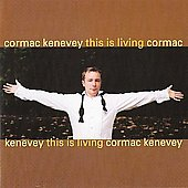 Cormac Kenevey: This Is Living