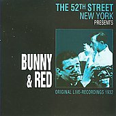 Bunny and Red: 52nd Street 1932 Live NY