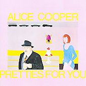 Alice Cooper: Pretties for You
