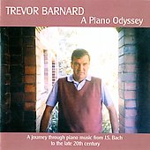 A Piano Odyssey - Bach, Schubert, Beethoven, Chopin, Bartok, etc / Trevor Barnard