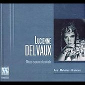 Airs, M&eacute;lodies, Oratorios / Lucienne Delvaux, et al