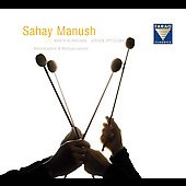 Sahay Manush - Marimbaphone & Multipercussion / Marta Kilmasara, J&uuml;rgen Spitschka