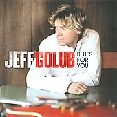 Jeff Golub: Blues for You