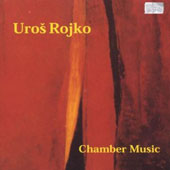 Rojko: Chamber Music / Hugo Noth, James Creitz, Stefan Hussong