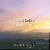 In Absentia - Kevin Keller / Kevin Keller Ensemble