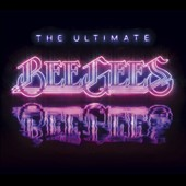 Bee Gees: The  Ultimate Bee Gees