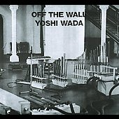Yoshi Wada: Off the Wall *