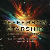 Jefferson Starship: Acoustic Warrior: Live at the IMAC, Huntington, NY, February 19, 1999