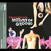 Brazilian Groove Band: Anatomy of Groove [Digipak]