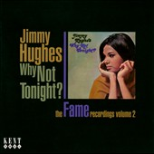 Jimmy Hughes: Why Not Tonight?: The Fame Recordings, Vol. 2