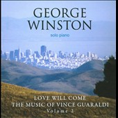 George Winston: Love Will Come: The Music of Vince Guaraldi, Vol. 2