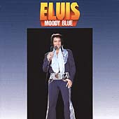 Elvis Presley: Moody Blue [US Bonus Tracks]
