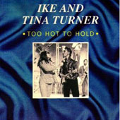 Ike & Tina Turner/Tina Turner: Too Hot to Handle