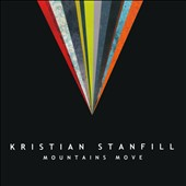Kristian Stanfill: Mountains Move *