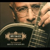Bruce Cockburn: Speechless [Digipak]