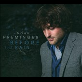 Noah Preminger: Before the Rain [Digipak]