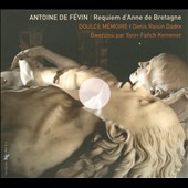 Antoine de F&eacute;vin: Requiem d'Anne de Bretagne
