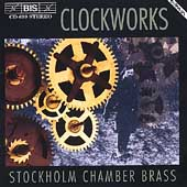 Clockworks / Stockholm Chamber Brass