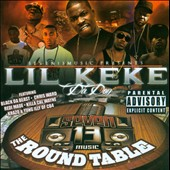 Lil' Keke: The  Round Table, Vol. 1 [PA]