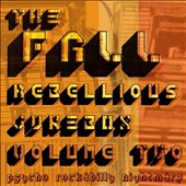 The Fall: Rebellious Jukebox, Vol. 2