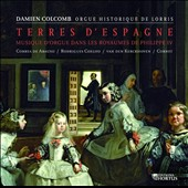 Terres d'Espagne - Organ music from the time of Philippe IV / Damien Colcomb, organ