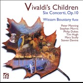 Vivaldi's Children: Six Concerti, Op. 10 / Wissam Boustany, flute