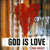 Paul Melley: God is Love *