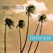 Jimmy Buffett: Banana Wind
