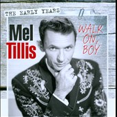 Mel Tillis: Walk On, Boy: The Early Years *