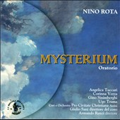 Nino Rota: Mysterium, oratorio for soloists, children&#198;s choir and orchestra / Angelica Tuccari, Corinna Vozza, Gino Sinimberghi, Ugo Trama