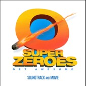 Various Artists: Super Zeroes: Soundtrack and Movie