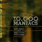 10,000 Maniacs: Music from the Motion Picture [Digipak] *