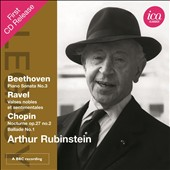 Beethoven: Piano Sonata No. 3; Ravel: Valses nobles et sentimentales; Chopin: Nocturne Op. 27/2 / Arthur Rubinstein, piano